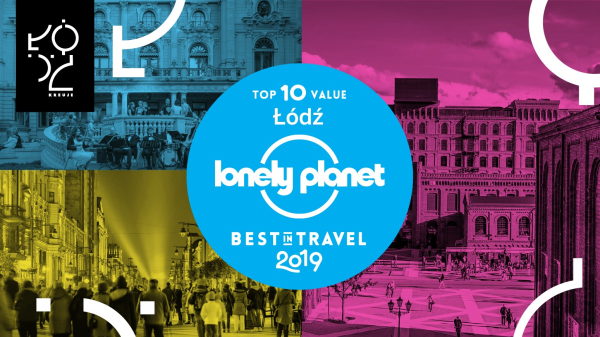 Lodz on the 2 place in the world in Lonely Planet's ranking of the best destinations to visit in 2019